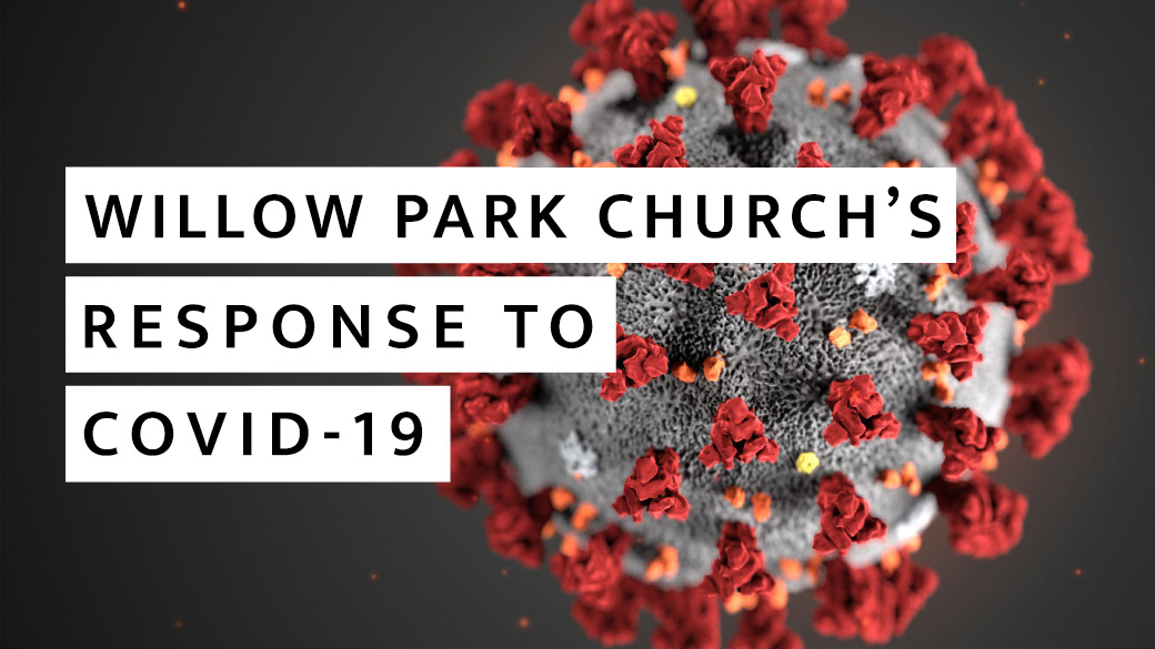 Willow Park Church's Response to COVID-19